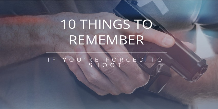 10 Things To Remember If You're Forced To Shoot